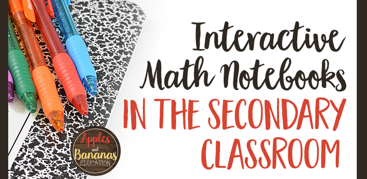 Interactive Math Notebooks in the Secondary Classroom