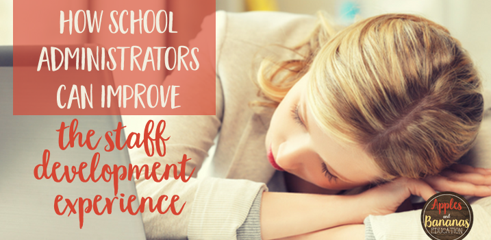 How School Administrators Can Improve the Staff Development Experience