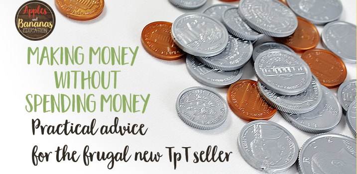 Making Money Without Spending Money on TpT