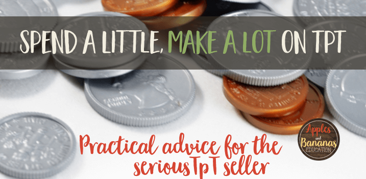 Spend a Little, Make a Lot on TpT